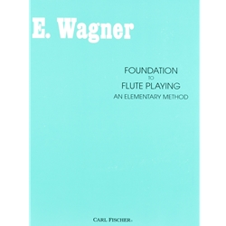 E. Wagner: Foundation to Flute Playing